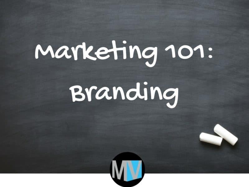 Marketing 101 Branding