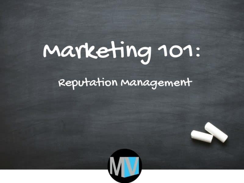 Marketing 101 Reputation Management